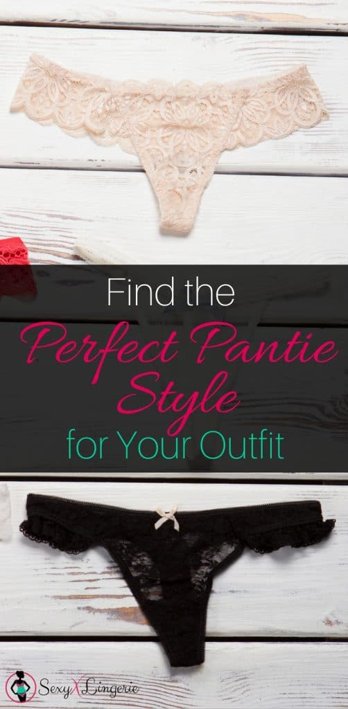 Find the Perfect Panties Style for your Outfit
